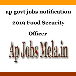 Ap Govt jobs 2019 Recruitment | Food Security Officer 22